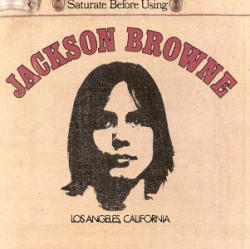 Jackson Browne, Saturate Before Using