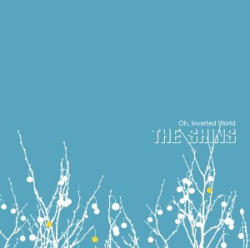 The Shins, Oh Inverted World